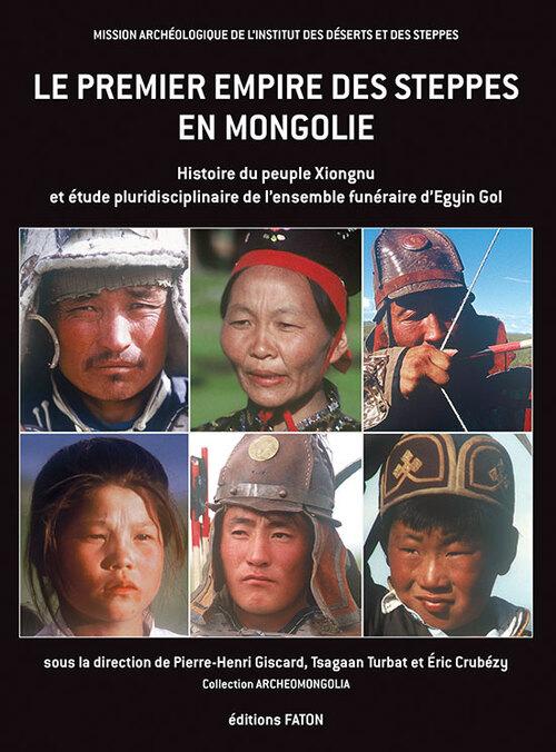 Le premier empire des steppes en Mongolie - Pierre-Henri Giscard, Tsagaan Turbat et Eric Trubézy