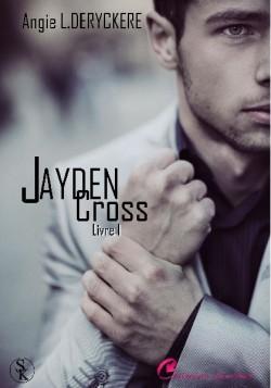 Chronique Jayden Cross tome 1 d'Angie L Deryckère