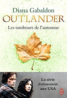 """""""Outlander t4: Les tambours de l'automne"""" de Diana Gabaldon"""
