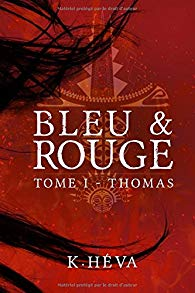 Bleu & Rouge tome 1 de K.Héva