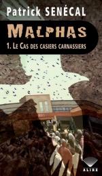Malphas, Les cas des casiers carnassiers, Patrick SENECAL