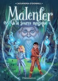 Malenfer, tome 2 : la source magique (Cassandra O'Donnell)