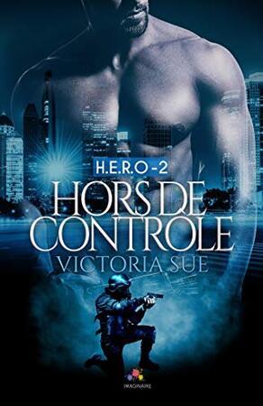 Hors de contrôle: H.E.R.O T2