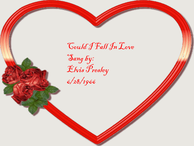 Elvis Presley-Could I fall In Love- *Photo Dreamlands*