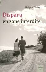 Philippe TABARY – Disparu en zone interdite