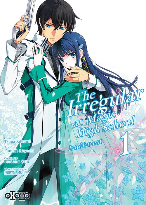 The irregular at magic high school - Tome 01 - Tsuna Kitaumi & Fumino Hayashi & Tsutomu Sato
