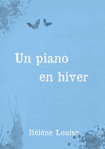 Un Piano en Hiver - Hélène Louise