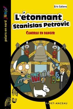 «L'étonnant Stanislas Pétrovic : Cambrai en danger» - ÉricCallens