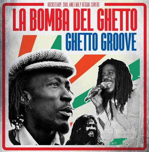 La Bomba del Ghetto - Ghetto Groove (2015) [Reggae]