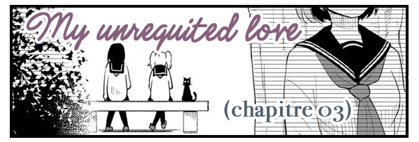 My Unrequited Loce - Chapitre 02