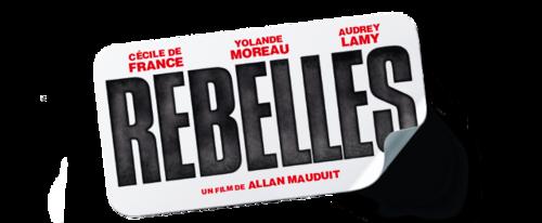 REBELLES - Découvrez l'affiche officielle du film - sortie le 13 mars 2019 au cinéma