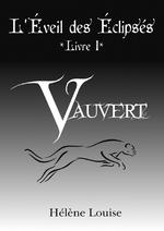 """""""Vauvert"""", le premier tome de """"L'Éveil des Éclipsés, disponible"""
