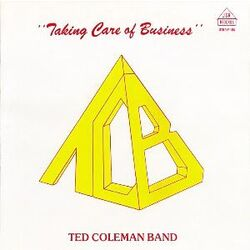 Ted Coleman Band - Taking Care Of Business - Complete LP