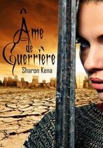 Chronique Âme de guerrière de Sharon Kena