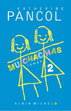 Chronique du roman {Muchachas -T2} de Katherine Pancol