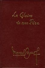 Marcel Pagnol - La gloire de mon père