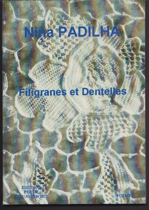 Padilha Nina - Filigranes et Dentelles - Poésie