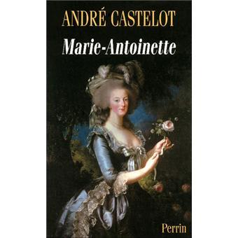 """""""Marie-Antoinette"""" de André Castelot"""