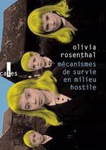 Mécanismes de survie en milieu hostile - Olivia Rosenthal -