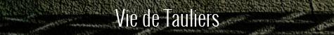 Vie de Tauliers [projet de livre]