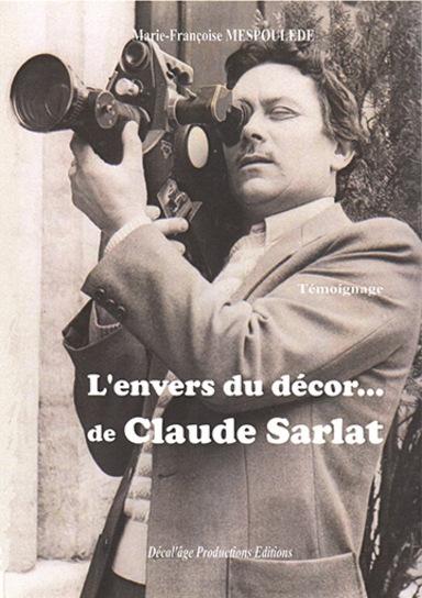 L'envers du décor de... Claude Sarlat