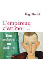 L'empereur, c'est moi - Hugo Horiot