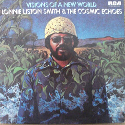 Lonnie Smith & The Cosmic Echoes - Visions Of A New World - Complete LP