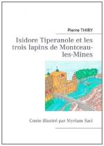 Isidore Tiperanole et les trois lapins de Montceau-les-Mines, Pierre THIRY
