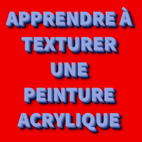 Dessin et peinture - vidéo 3249 : Comment texturer et donner du volume à une peinture acrylique (5 exemples) ? - peinture abstraite.