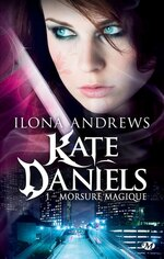 Kate Daniels T1 Morsure Magique