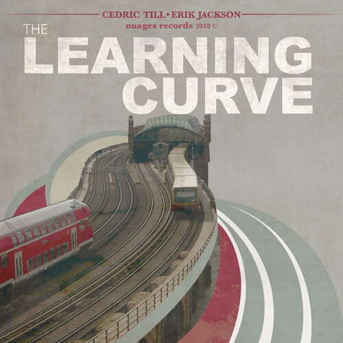 Cedric Till and Erik Jackson - The Learning Curve (2018) [Hip Hop]