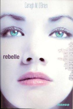 Birth Marked, Tome 1 : Rebelle - Caragh M. O'brien