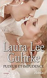 Chronique Pudeur et impudence de Laura Lee Guhrke