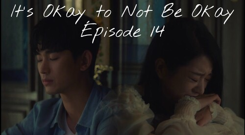 It's Okay to Not Be Okay EP14