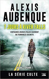 7 jours à River Fall de Alexis Aubenque