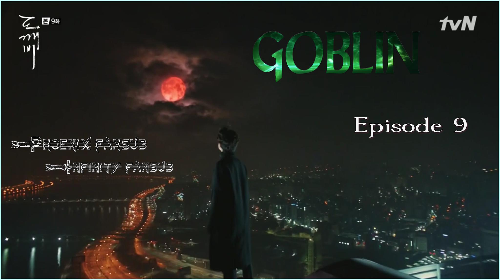 GOBLIN - Épisode 9 - VOSTFR