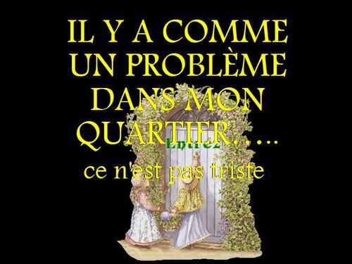 PPS MES CREATIONS IL Y A COMME UN PROBLÈME DANS MON    QUARTIER…..