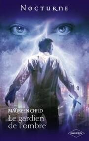 Maureen Child - La Légende des Immortels: Le Gardien de l'Ombre