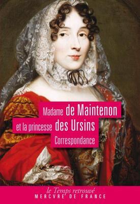 Madame de Maintenon et la Princesse des Ursins - Correspondance