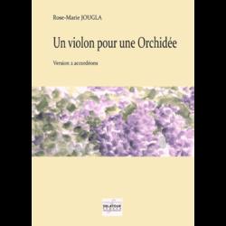 1. Un violon pour une orchidée (pour 2 accordéons)