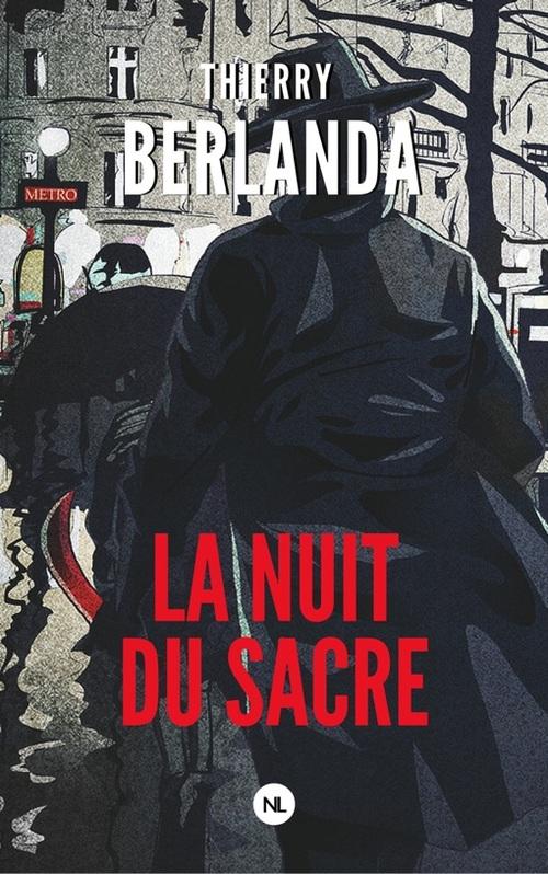 La nuit du sacre - Thierry Berlanda