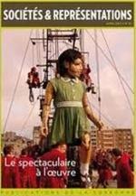 Pascale Goetschel  - Le spectaculaire à l'oeuvre - Sociétés & Représentations
