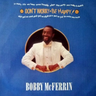 Bobby McFerrin - Don't Worry Be Happy - 1988