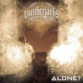 LUMBERJACKS - Alone?