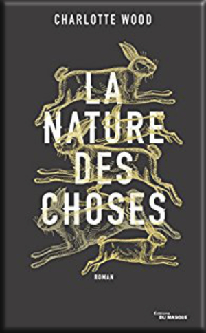 La nature des choses de Charlotte Wood
