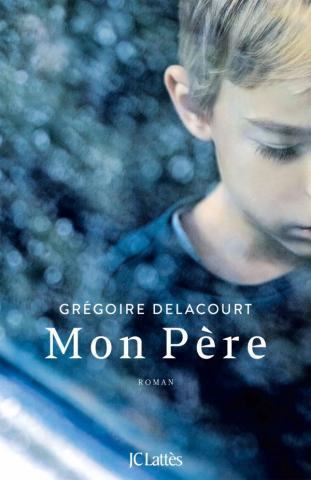 Mon Père - Grégoire Delacourt