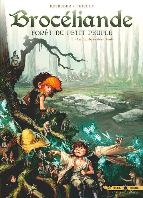 Brocéliande - Tome 04 Le tombeau des géants - Betbeder & Frichet