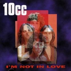 10 CC - I'm Not In Love
