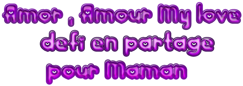 Amor Amour my love défi chez gentille rebelle , pour Manik ,