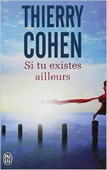 Si tu existes ailleurs de Thierry COHEN